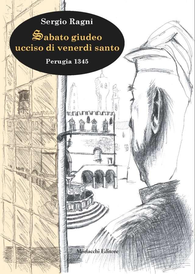 SABATO GIUDEO UCCISO DI VENERDÌ SANTO. Perugia 1345