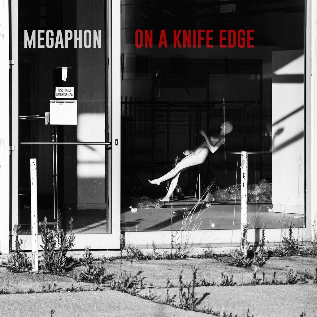 ON A KNIFE EDGE, esce il 18 maggio il nuovo disco dei MEGAPHON