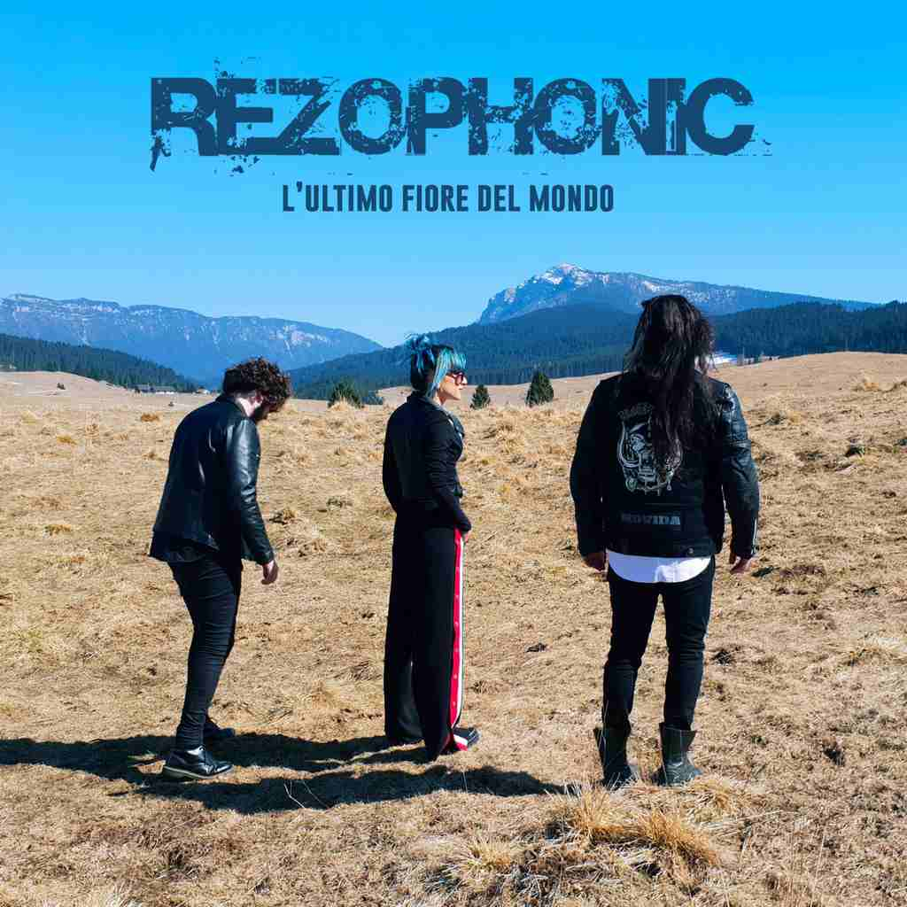 Rezophonic - L'ultimo fiore del mondo